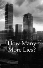 How many more lies? by JerseyDWebb