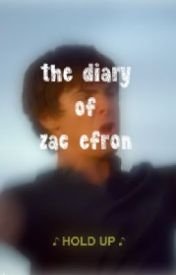 The Diary of Zac Efron by ZacEfronOverlord