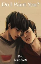 Do I want you? (Kaisoo fanfic) completed  by Lezorro8