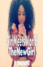 GirlMeetsWorld | TheNewGirl *editing* by Bronxbaby03