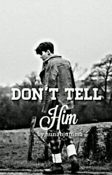 Don't Tell Him (Sehun Malay ff)