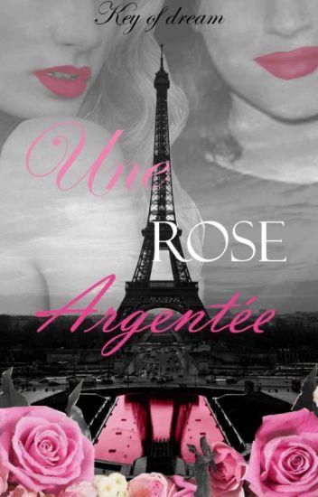 Une Rose Argentée [GirlxGirl] (FR)