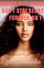 Secrets Don't Stay Secret's Forever... bk 1: the past by XDreamwalkerX