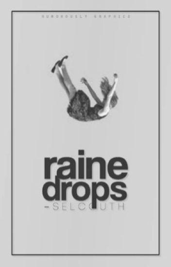 raine drops |✓