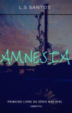 Amnesia || Luke Hemmings-1 Série Bad Girl  by LeticiaSantos036
