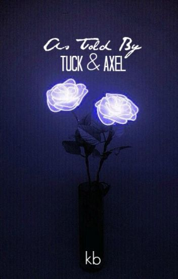 As Told By Tuck & Axel