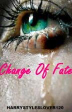 Change Of Fate (one direction fan-fic) *On Hold* by HarryStylesLover120
