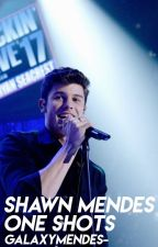 Shawn Mendes » One Shots by GalaxyMendes-