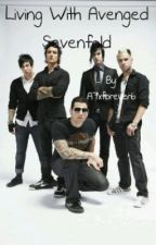 Living with Avenged Sevenfold by A7xforever6
