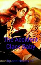 The Accident.  Clace Baby by anniekelley19