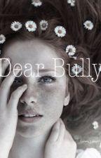 Dear Bully by Lonely_Lostgirl
