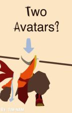 Two Avatars? | Aang (#Wattys2016) by tim-nam