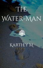 The Water-Man by KartheyM