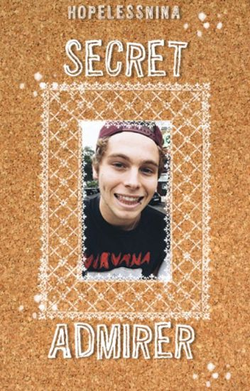 Secret Admirer » hemmings ✓