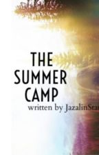 The Summer Camp  by JazalinStarz