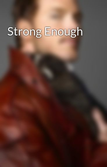 Strong Enough by BTRlover2211