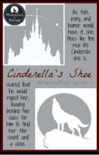Cinderella's Shoe (#Wattys2016) (TAKEN DOWN FOR EDITING) by DiamondTaylorSummers