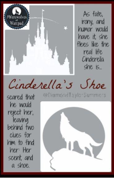 Cinderella's Shoe (#Wattys2016) (TAKEN DOWN FOR EDITING)