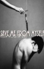 Save Me From Myself  Yaoi  by Fumishi_