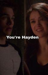 You're Hayden by betheliamtomyhayden