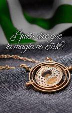 ¿Quién dice que la magia no existe? by RayitaMother
