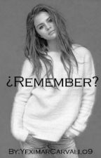 ¿Remember? by VeronicaCarvallo18
