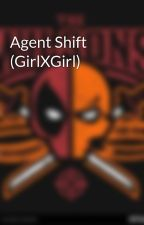 Agent Shift (GirlXGirl) by WinterWidow74