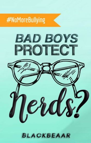 Bad Boys Protect Nerds?