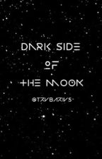 Dark side of the moon (six word story) [#Wattys2016] by trvbarivs