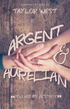 Argent & Aurelian | being rewritten  by Taylorobrien1