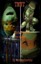 TMNT: Michelangelo one shots by anetteshortie