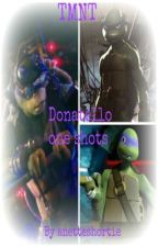 TMNT: Donatello one shots by anetteshortie