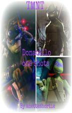 TMNT: Donatello one shots by turtleshorties