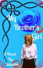 My Brother's Girl (GirlxGirl) [Short Story] by ReesaBabz