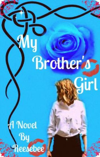 My Brother's Girl (GirlxGirl) [Short Story]