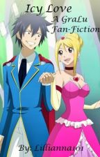Icy Love~A Fairy Tail GraLu Fan-Fic  by xDreamInfinitelyx