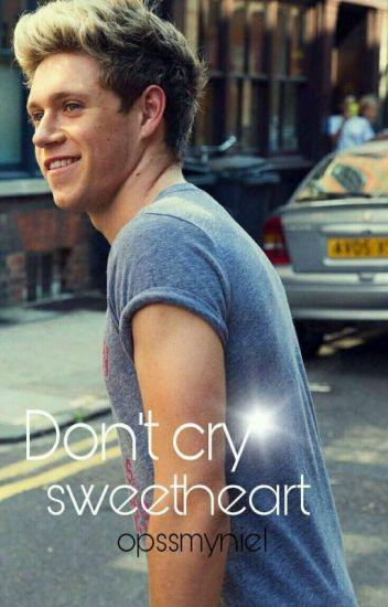 Don't cry sweetheart |N.H ✔ |TRWAJĄ POPRAWKI|