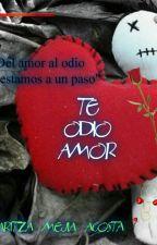 Te odio amor by claritzamejia