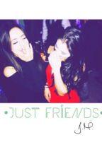 Just Friends | Camren. by Jazuren