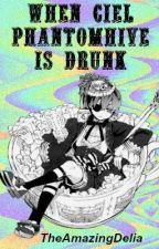 When Ciel Phantomhive is Drunk by TheAmazingDelia