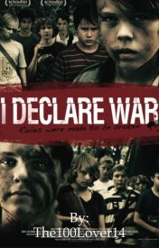 I Declare War: A P.K Fanfic by The100Lover14