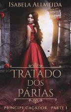 Tratado dos Párias- Príncipe Caçador by IsabelaAllmeida