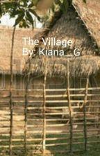 The Village by Kiana__G