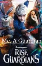 Me, A Guardian? (Rise Of The Guardians Fanfic) by IWantToHugY0u