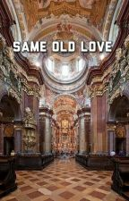 SAME OLD LOVE • l.s • by godlarry