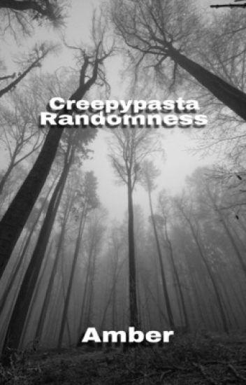 Creepypasta Randomness // (On Hold)