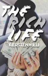 The rich life by kierstenwilli