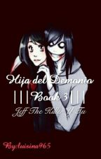 Hija Del Demonio |||Book 3||| by luisina965