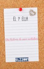 El y Ella   (Historia corta) by Slz2001