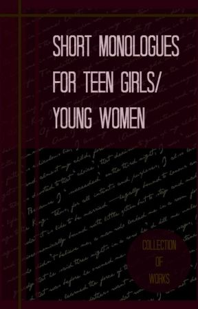 Short Monologues For Teen Girls Young Women